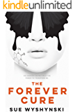 The Forever Cure (The Butterfly Code Book 1)