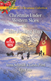 Christmas Under Western Skies and Her Healing Ways: An Anthology (Love Inspired Christmas Collection)