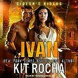 Ivan: Gideon's Riders Series, Book 3