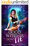 Good Witches Don't Lie (Academy of Shadowed Magic Book 1)