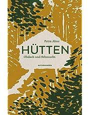 Hütten: Obdach und Sehnsucht (Naturkunden)