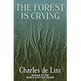 The Forest Is Crying