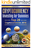 Cryptocurrency Investing for Dummies. Top 20 Cryptocurrencies 2018: Main Disadvantages of Bitcoin, Blockchain Revolution, Bounty and ICO, Tips and Strategies for Cryptocurrency Trading