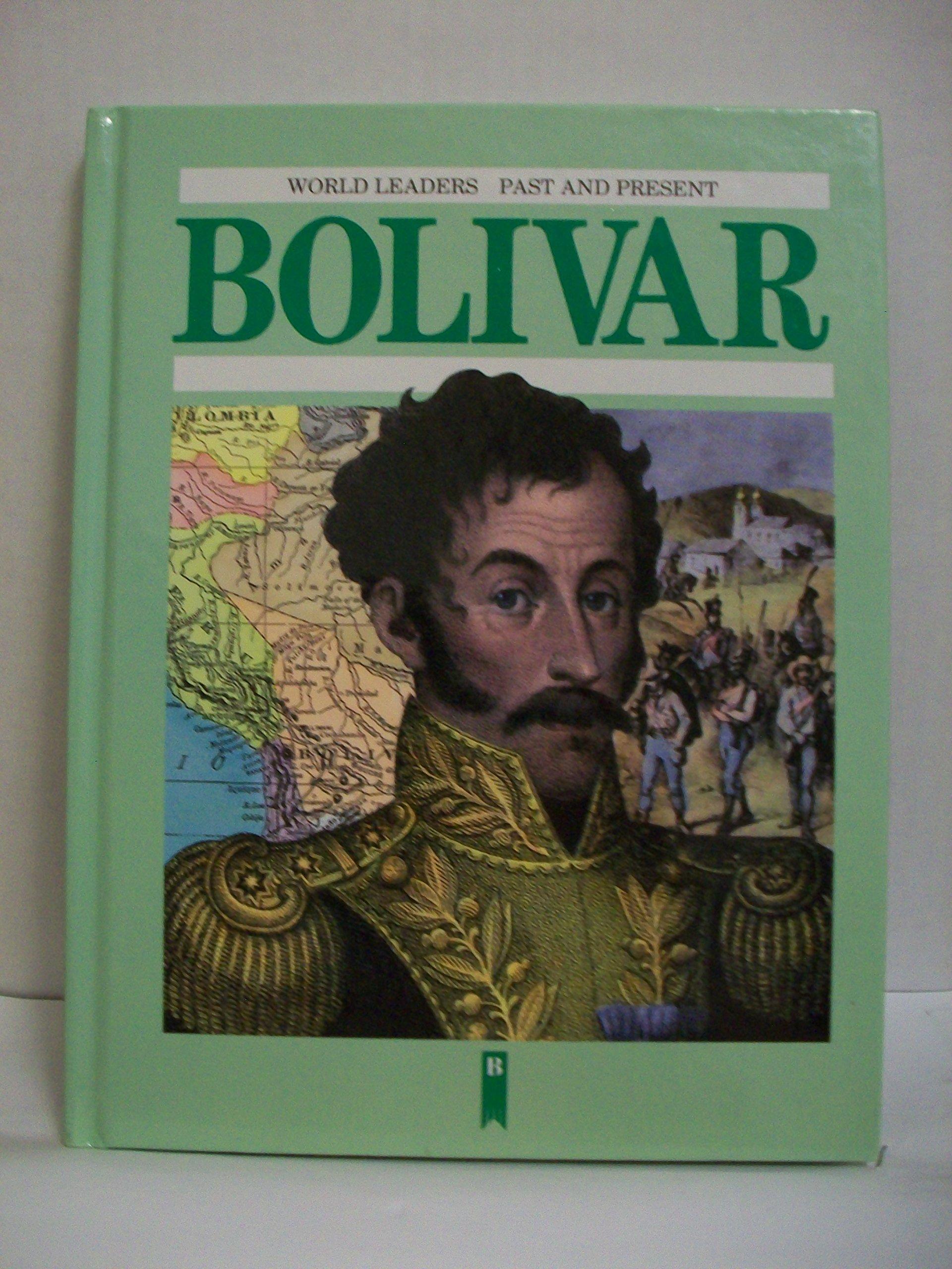 Simon Bolivar (World Leaders Past & Present)