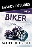 Misadventures of a Biker (English Edition)