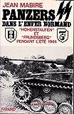 Panzers SS dans l'enfer normand : Hohenstaufen et Frundsberg pendant l'été 1944