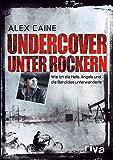 Undercover unter Rockern: Wie ich die Hells Angels und die Bandidos unterwanderte