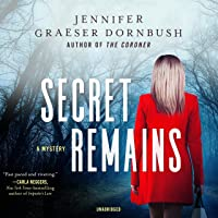 Secret Remains: The Coroner's Daughter Mysteries, Book 2