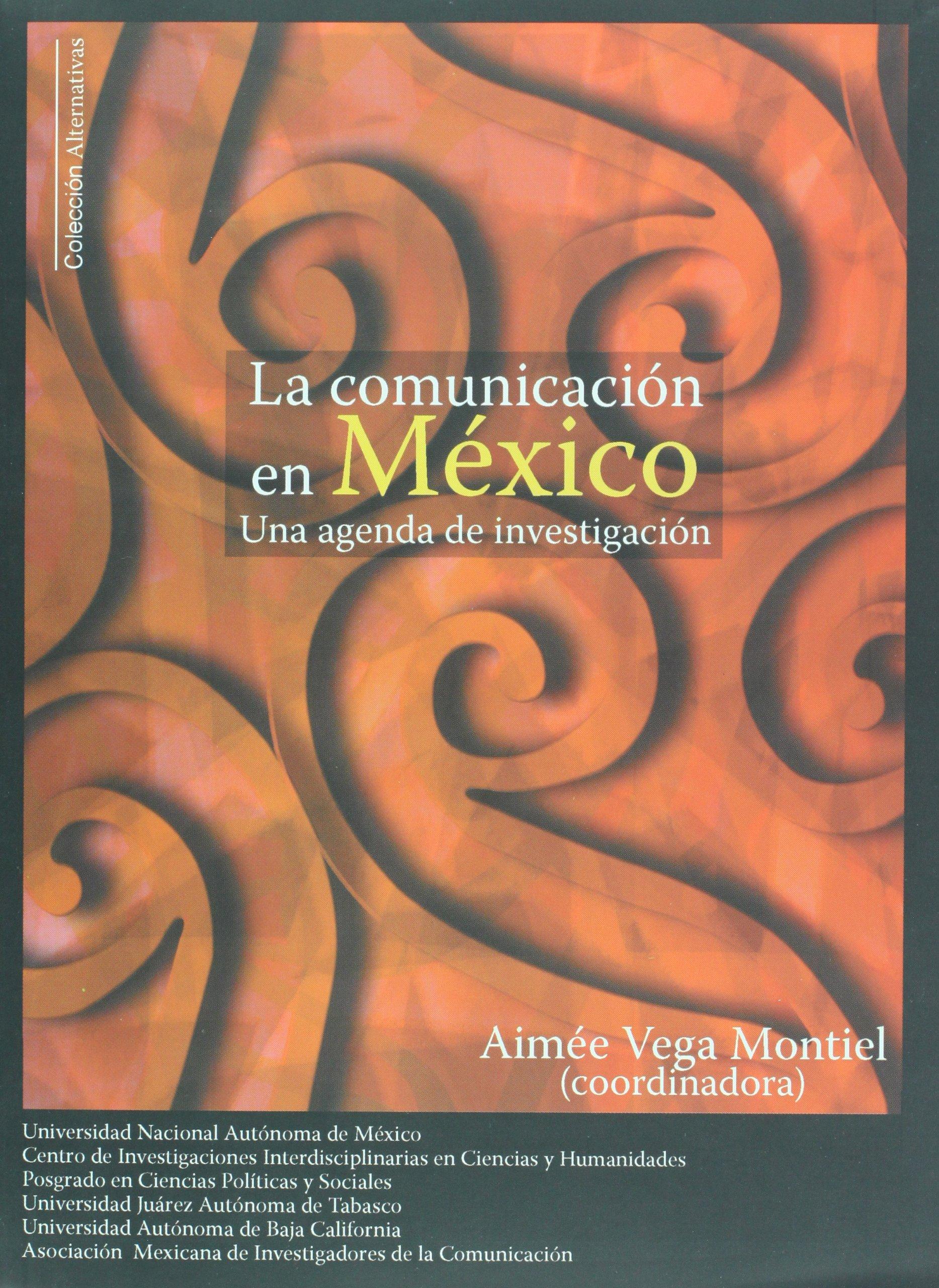 La comunicacion en Mexico. Una agenda de investigacion ...