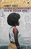 La breve favolosa vita di Oscar Wao (Piccola biblioteca oscar Vol. 633)
