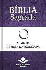 Bíblia Sagrada RA - Almeida Revista e Atualizada: Com notas, referências cruzadas e palavras de Jesus em vermelho. eBook Kindle