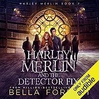 Harley Merlin and the Detector Fix: Harley Merlin, Book 7