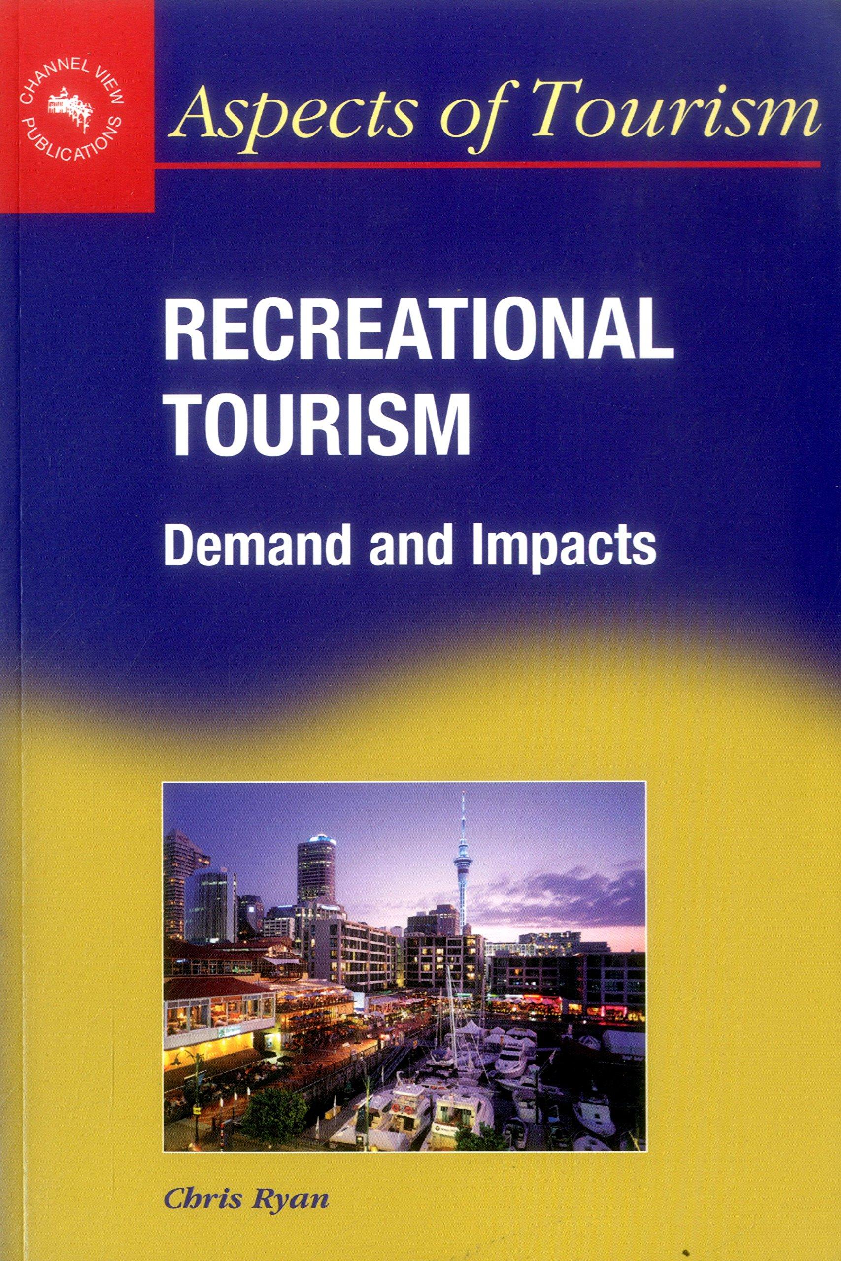 Recreational Tourism: Demands and Impacts (Aspects of Tourism) pdf epub