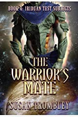 The Warrior's Mate (Iriduan Test Subjects Book 4) Kindle Edition