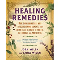 Healing Remedies: More Than 1,000 Natural Ways to Relieve Common Ailments, from...