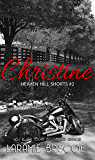 Christine (Heaven Hill Shorts Book 2)