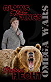 Claws Mates Fangs (The Omega Wars Book 1)