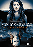 Sonhos de Avalon : A Última Profecia vol. 1