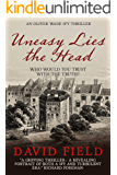 Uneasy Lies the Head (Oliver Wade Spy Thriller Series Book 1)