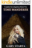 Time Wanderer : Book Two: Camden Investigations