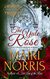 The Yule Rose (Ballads of the Roses)