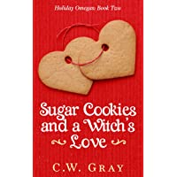 Sugar Cookies and a Witch's Love (Holiday Omegas Book 2)