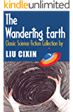 The Wandering Earth: Classic Science Fiction Collection by Liu Cixin (Short Stories by Liu Cixin Book 1) (English Edition)