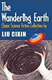 The Wandering Earth: Classic Science Fiction Collection by Liu Cixin (Short Stories by Liu Cixin Book 1)