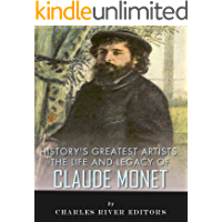 History's Greatest Artists: The Life and Legacy of Claude Monet (English Edition)