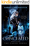 CONCEALED (The Caged Series Book 8)