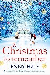 A Christmas to Remember: A wonderfully uplifting Christmas romance novel Kindle Edition