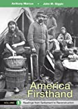 America Firsthand, Volume 1: Readings from Settlement to Reconstruction