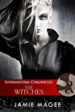 Supernatural Chronicles: The Witches: Godly Games (Web of Hearts and Souls #18) (Insight  Book 13)