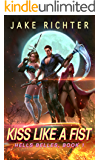 Kiss Like a Fist: A Paranormal Harem Pulp Novel (Hells Belles Book 1)