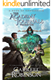 The Academy Journals Volume One: A Book of Underrealm (The Underrealm Volumes 3)