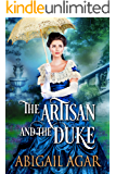 The Artisan and the Duke: A Historical Regency Romance Book