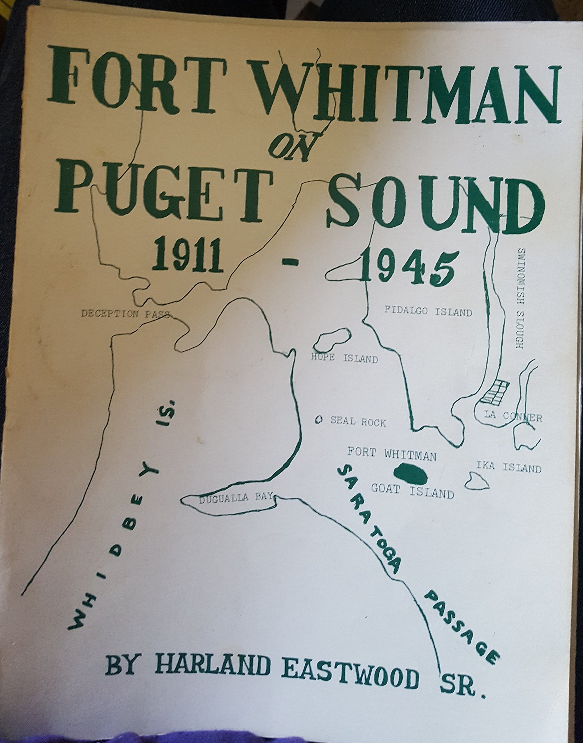 Fort Whitman on Puget Sound, 1911-1945, Eastwood, Harland