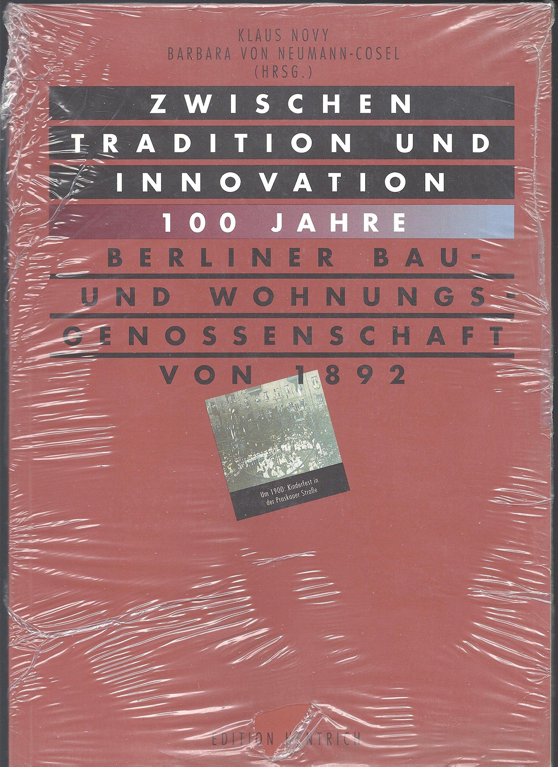 Zwischen Tradition Und Innovation 100 Jahre Berliner Bau Und