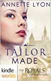 The Royals of Monterra: Tailor Made (Kindle Worlds Novella)