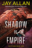 Shadow of Empire: Far Stars Book One (Far Star Trilogy)