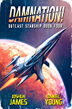 Damnation! (Outcast Starship Book 4)
