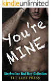 ROMANCE COLLECTION: ROMANCE: STEPBROTHER ROMANCE: You're Mine (FREE BONUS STEAMY HOT STORY!!) (Taboo Bad Boy Romance BBW Billionaire Collection Contemporary Book 1)