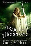 A Soul For Atonement (The Soulbearer Trilogy Book 4)
