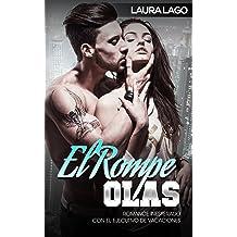 El Rompe-Olas: Romance Inesperado con el Ejecutivo de Vacaciones (Novela Romántica y Erótica en Español: Alma Gemela) (Spanish Edition) Sep 02, 2016