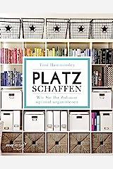 Platz schaffen: Wie Sie Ihr Zuhause optimal organisieren (German Edition) Kindle Edition