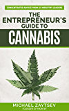 The Entrepreneur's Guide to Cannabis: Concentrated Advice From 25 Industry Leaders