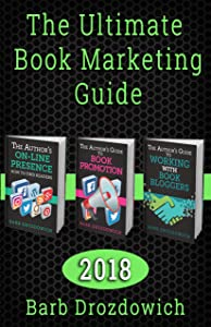 The Ultimate Book Marketing Guide: Everything an author needs to know about book reviewers, blog tours, book promotion and their online presence