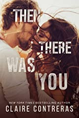 Then There Was You (an enemies-to-lovers romance) (Second Chances Duet Book 1) Kindle Edition