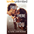 Then There Was You (Second Chances Duet Book 1)