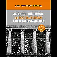 Análise matricial de estruturas: Aplicada a modelos lineares